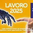 Lavoro 2025, progettiamo insieme il futuro